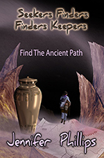Find The Ancient Path by Jennifer Phillips
